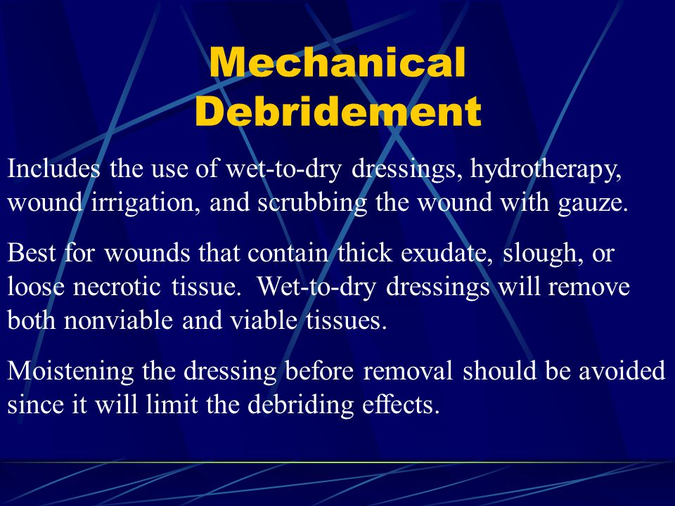 Mechanical Debridement