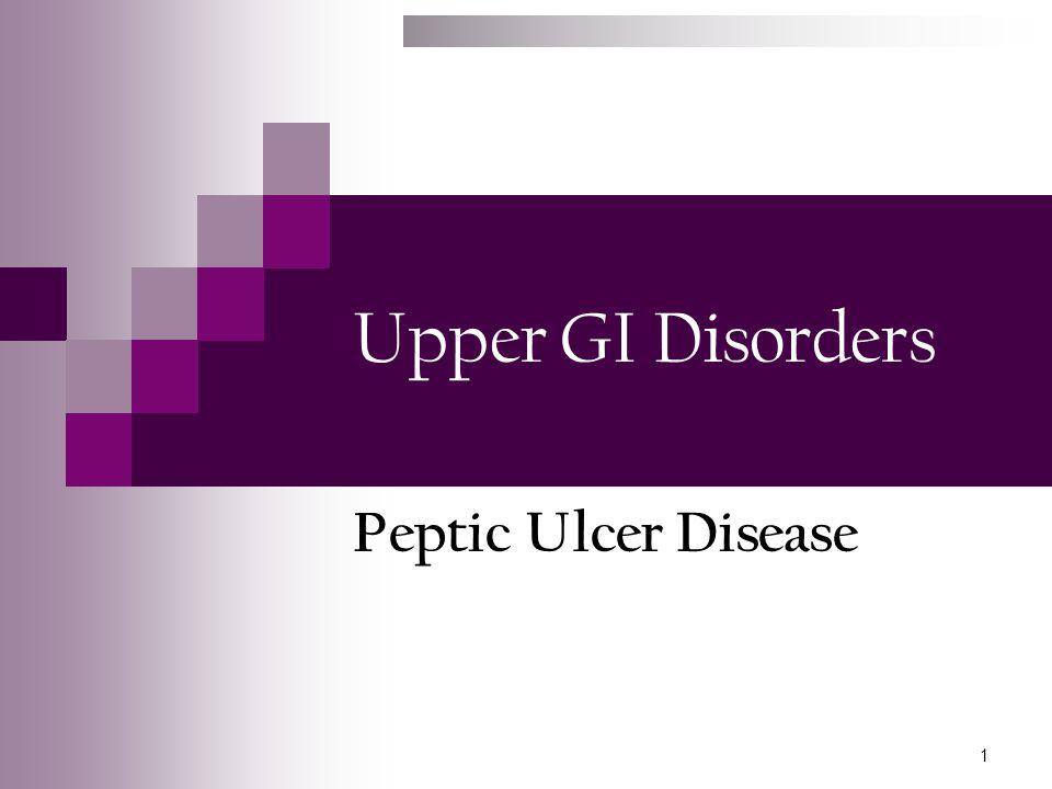 Upper GI Disorders Peptic Ulcer Disease