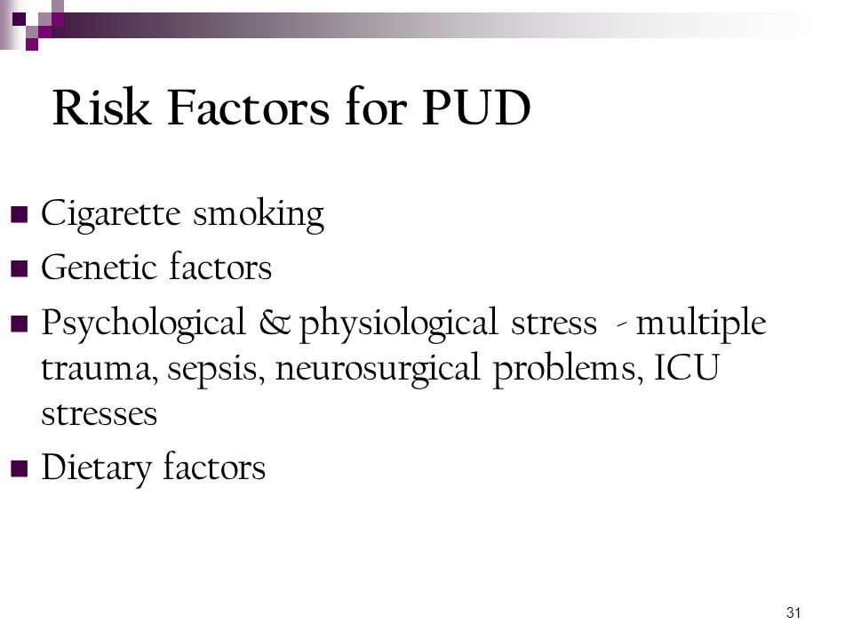 Risk Factors for PUD Cigarette smoking Genetic factors