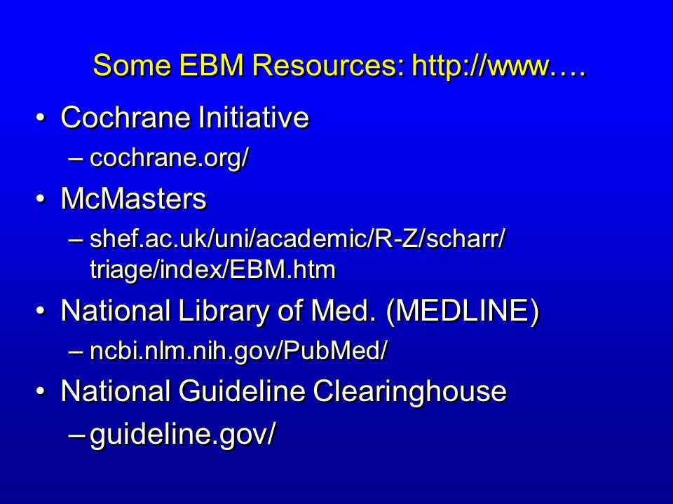 Some EBM Resources: http://www….
