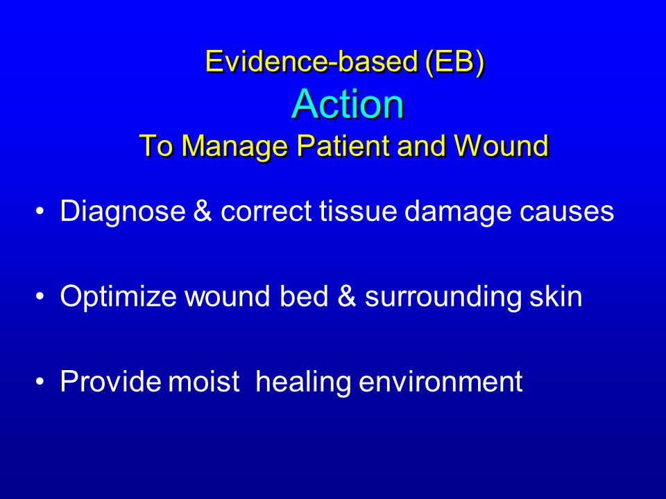 Evidence-based (EB) Action To Manage Patient and Wound