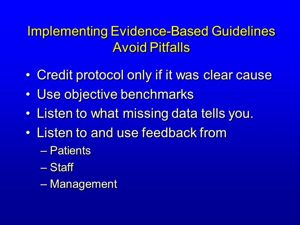 Implementing Evidence-Based Guidelines Avoid Pitfalls