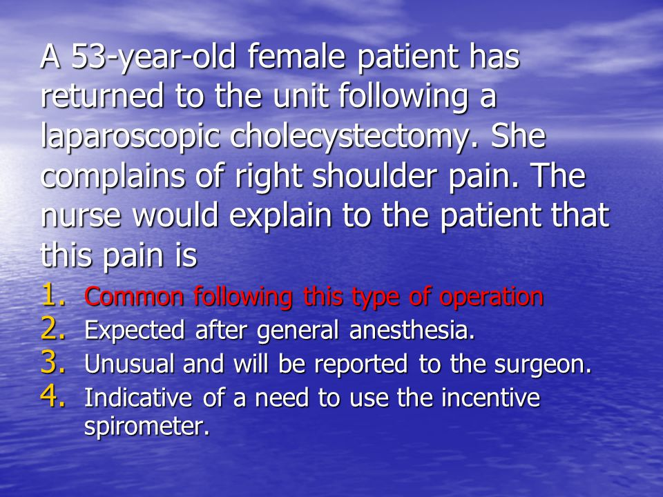 A 53-year-old female patient has returned to the unit following a laparoscopic cholecystectomy. She complains of right shoulder pain. The nurse would explain to the patient that this pain is