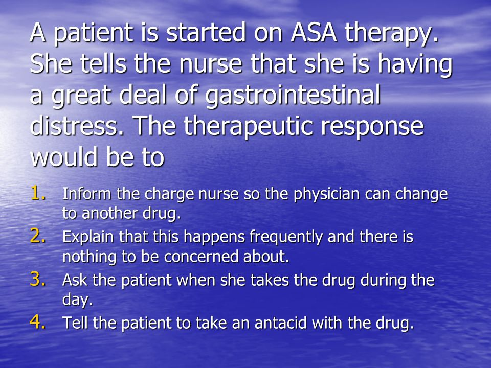A patient is started on ASA therapy