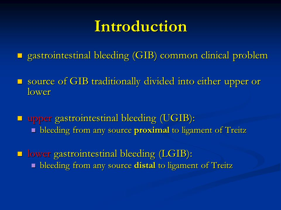 Introduction gastrointestinal bleeding (GIB) common clinical problem