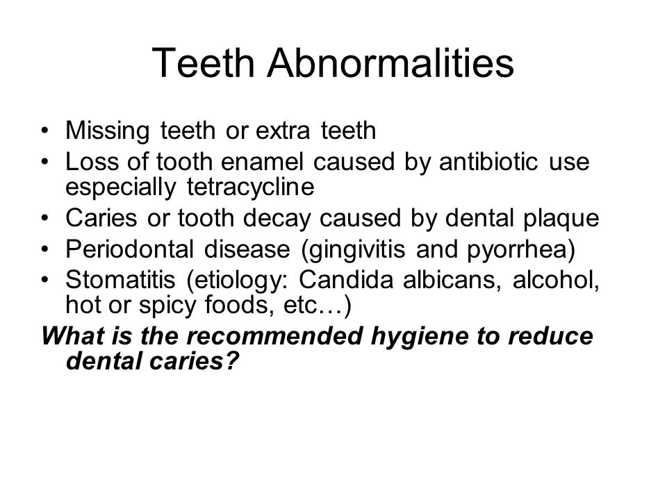 Teeth Abnormalities Missing teeth or extra teeth