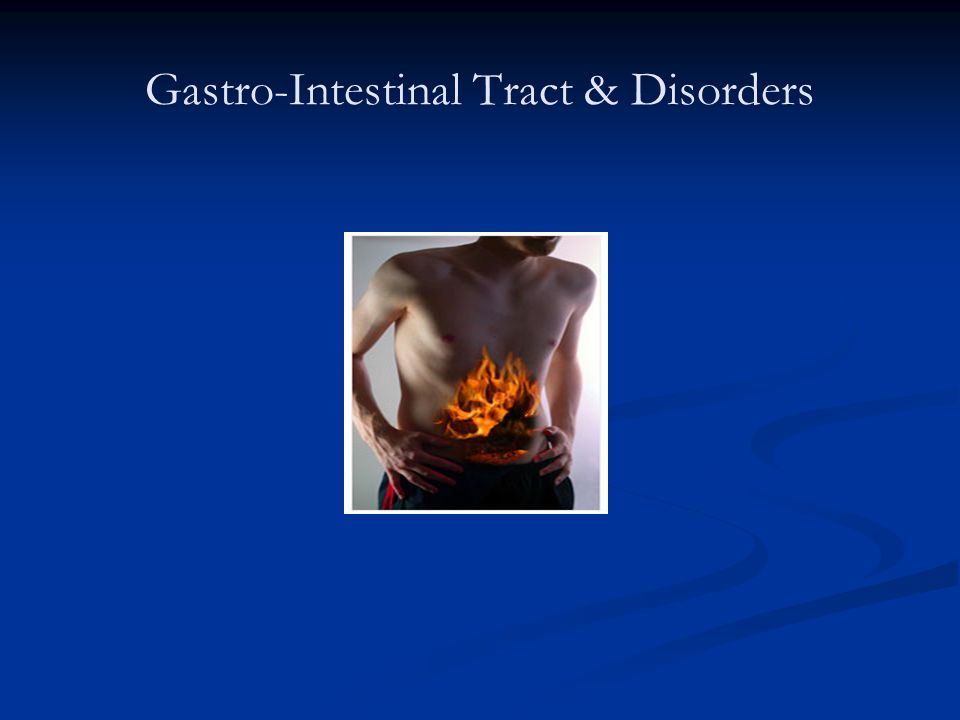 Gastro-Intestinal Tract & Disorders