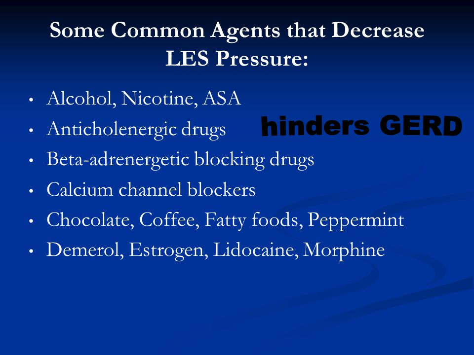 Some Common Agents that Decrease LES Pressure: