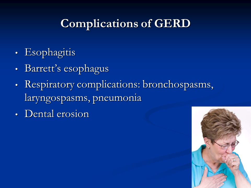 Complications of GERD Esophagitis Barrett's esophagus