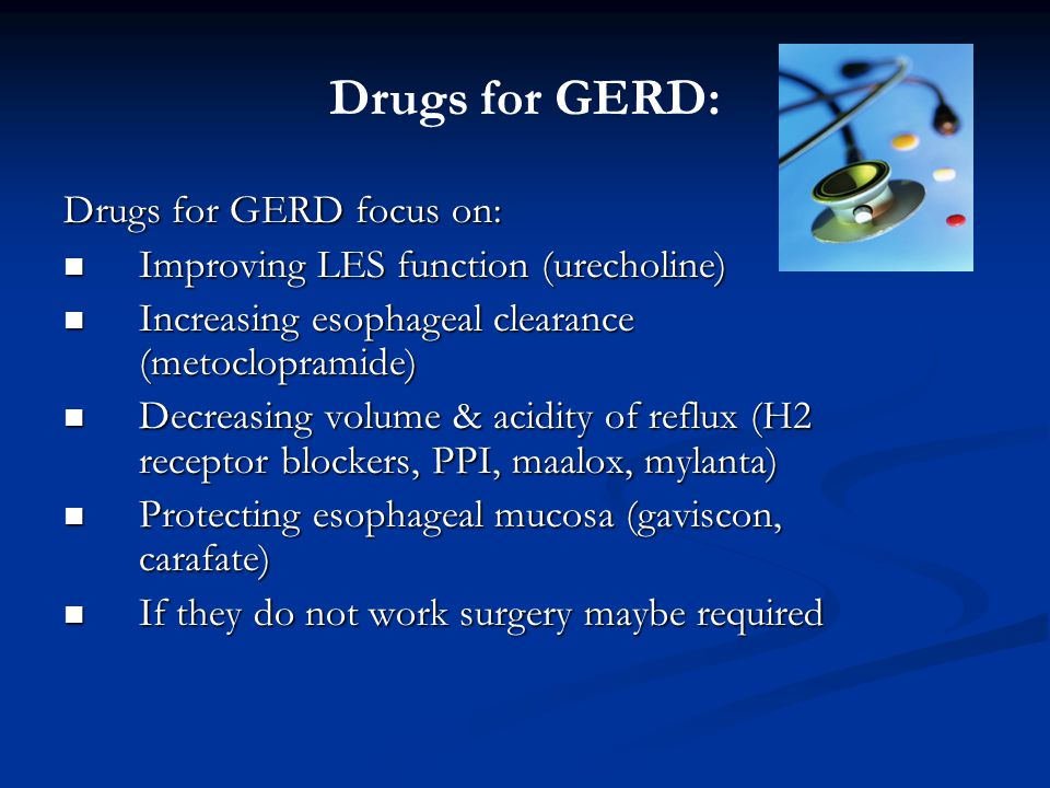 Drugs for GERD: Drugs for GERD focus on: