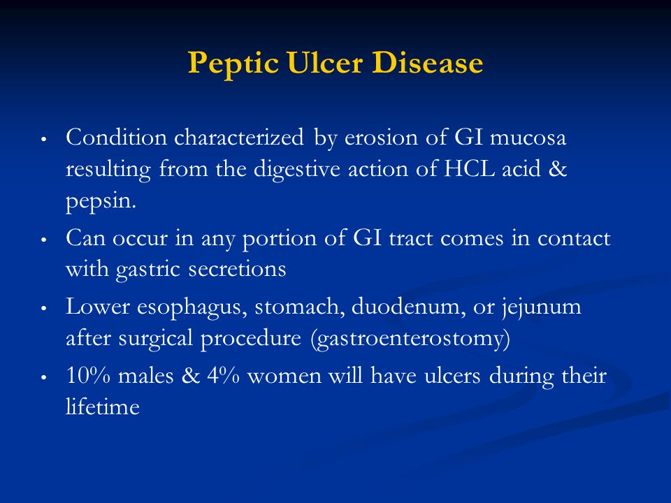 Peptic Ulcer Disease Condition characterized by erosion of GI mucosa resulting from the digestive action of HCL acid & pepsin.