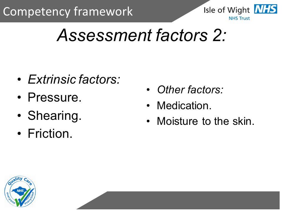 Assessment factors 2: Competency framework Extrinsic factors: