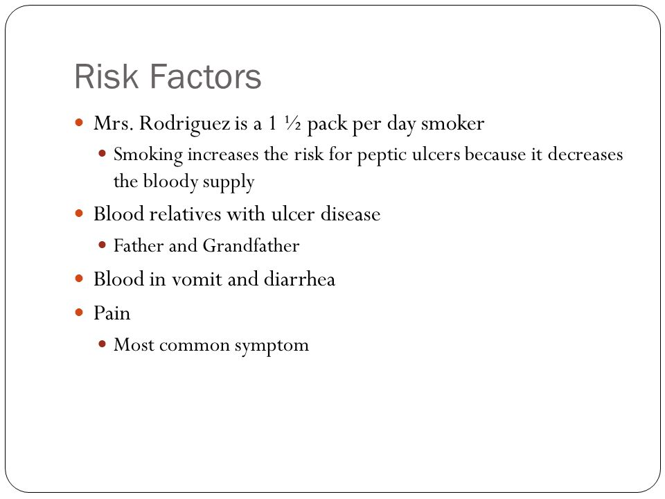 Risk Factors Mrs. Rodriguez is a 1 ½ pack per day smoker