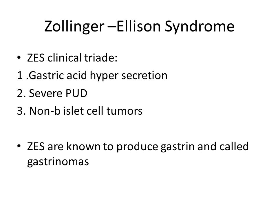Zollinger –Ellison Syndrome