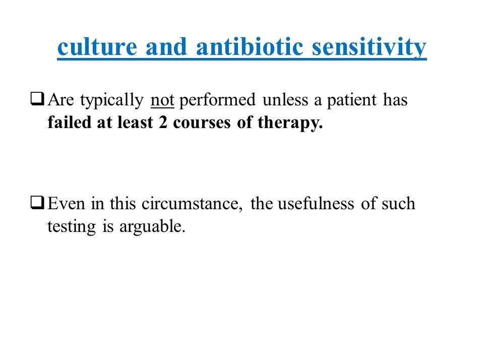 culture and antibiotic sensitivity
