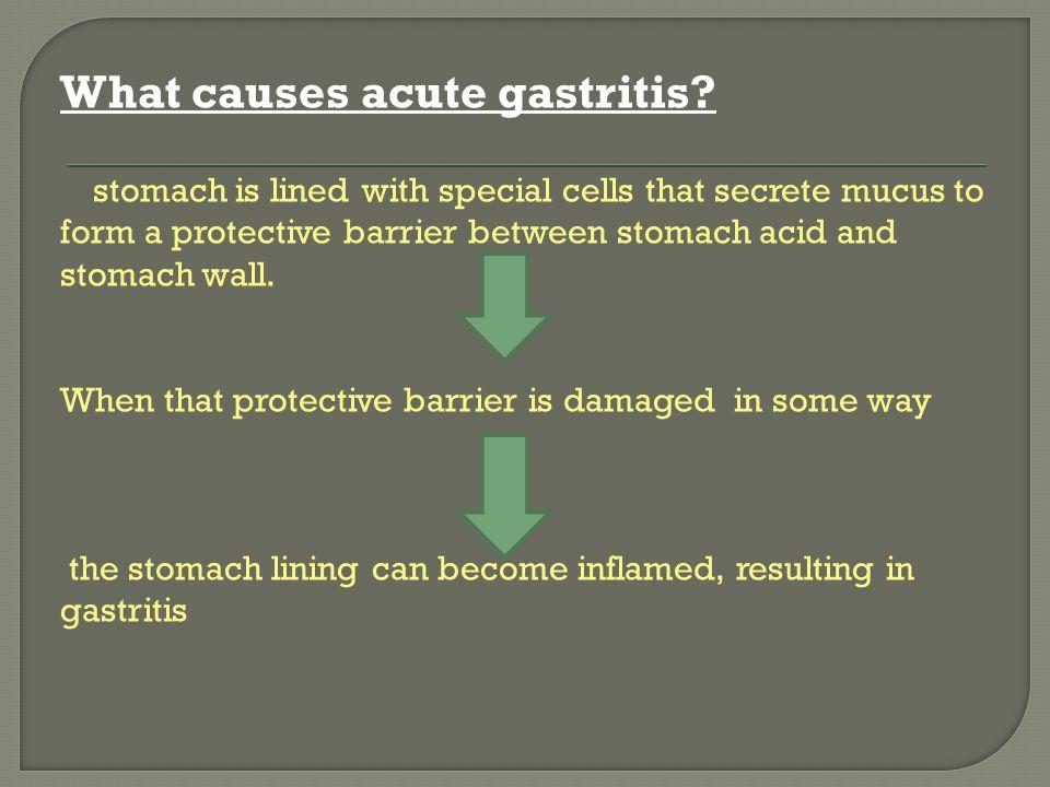 What causes acute gastritis