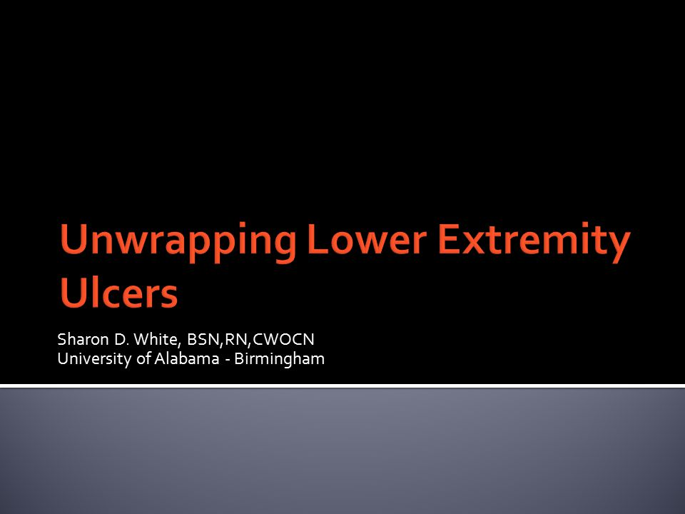 Unwrapping Lower Extremity Ulcers