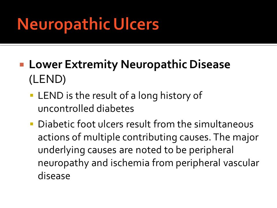 Neuropathic Ulcers Lower Extremity Neuropathic Disease (LEND)