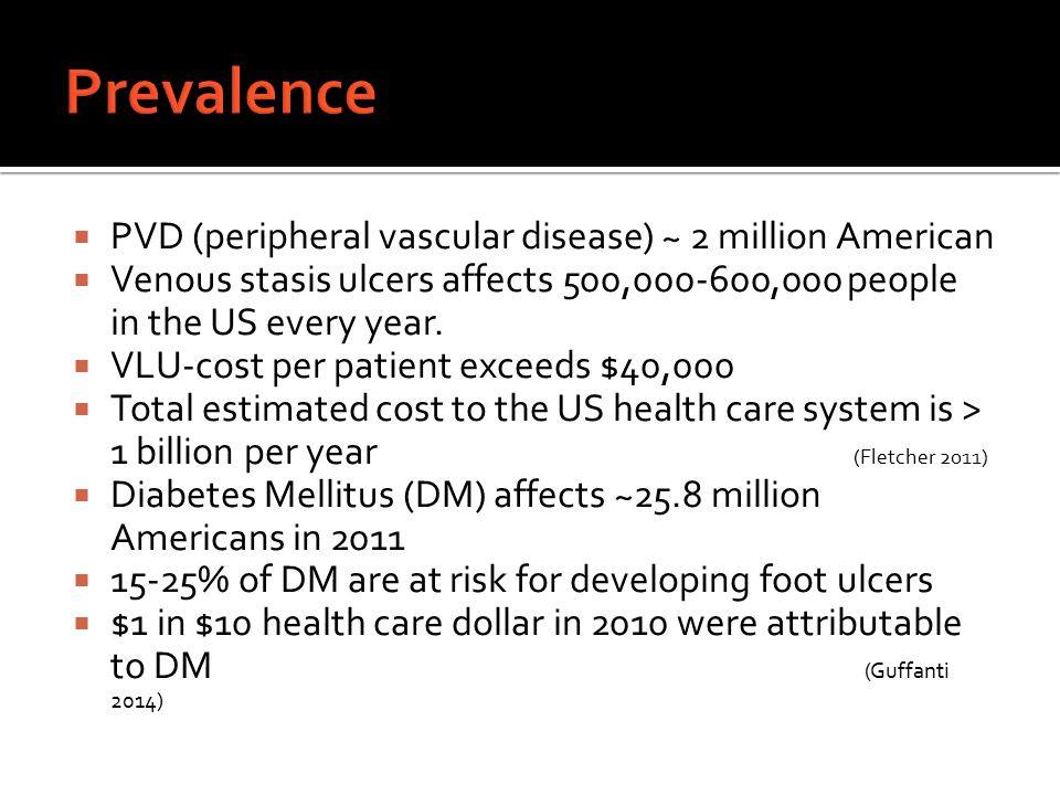 Prevalence PVD (peripheral vascular disease) ~ 2 million American