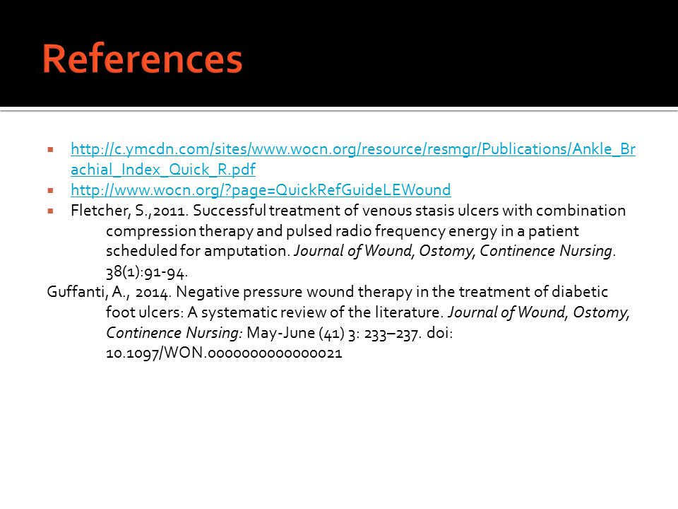 References http://c.ymcdn.com/sites/www.wocn.org/resource/resmgr/Publications/Ankle_Brachial_Index_Quick_R.pdf.