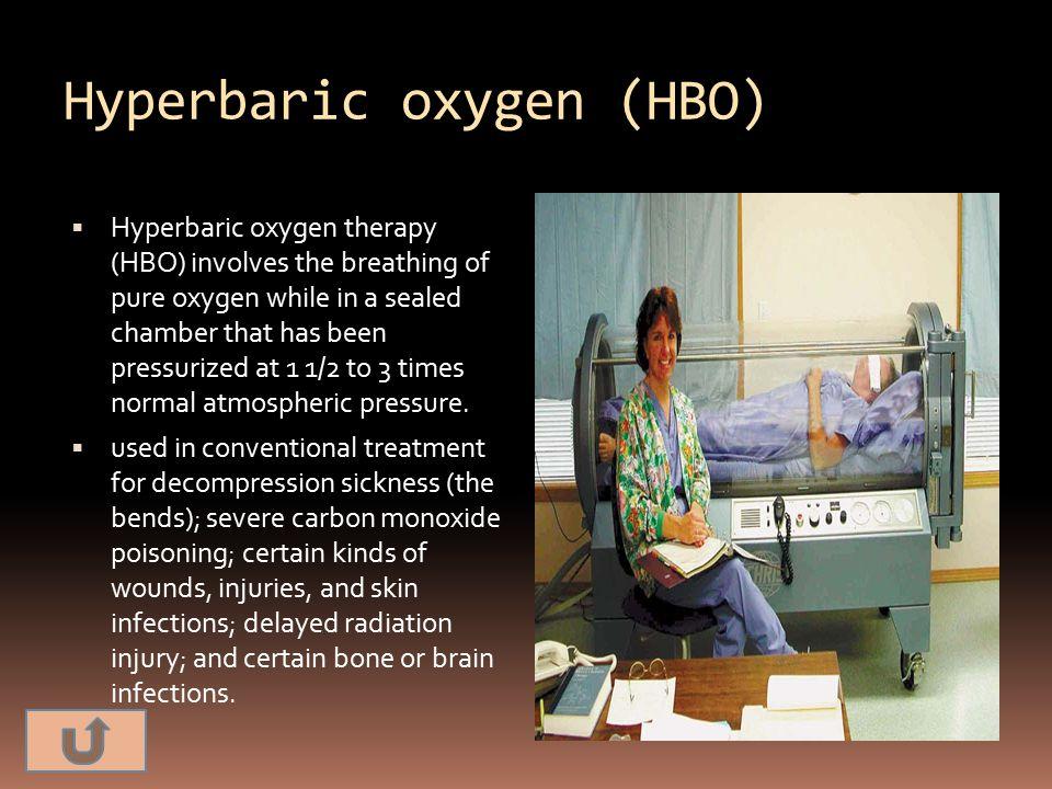 Hyperbaric oxygen (HBO)