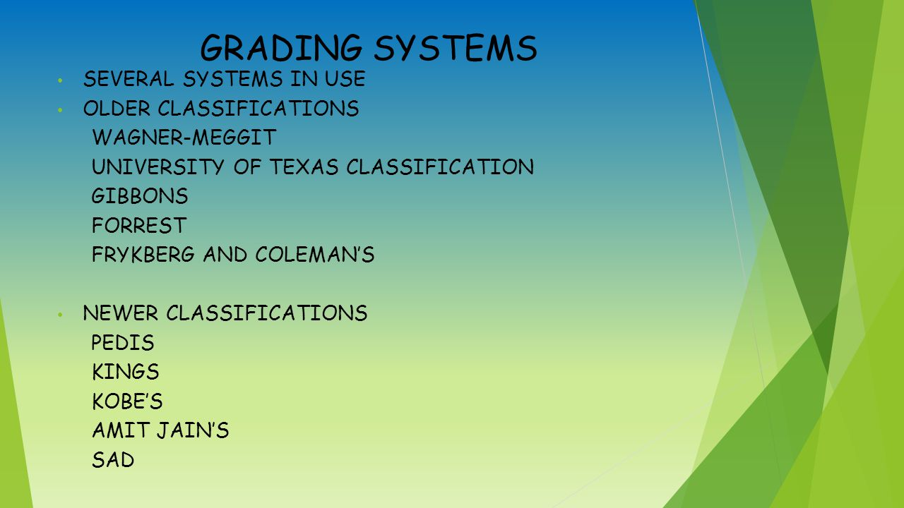 GRADING SYSTEMS SEVERAL SYSTEMS IN USE OLDER CLASSIFICATIONS