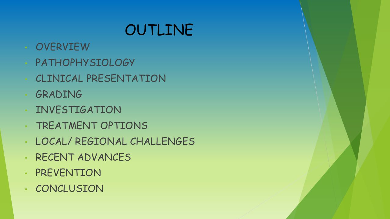 OUTLINE OVERVIEW PATHOPHYSIOLOGY CLINICAL PRESENTATION GRADING