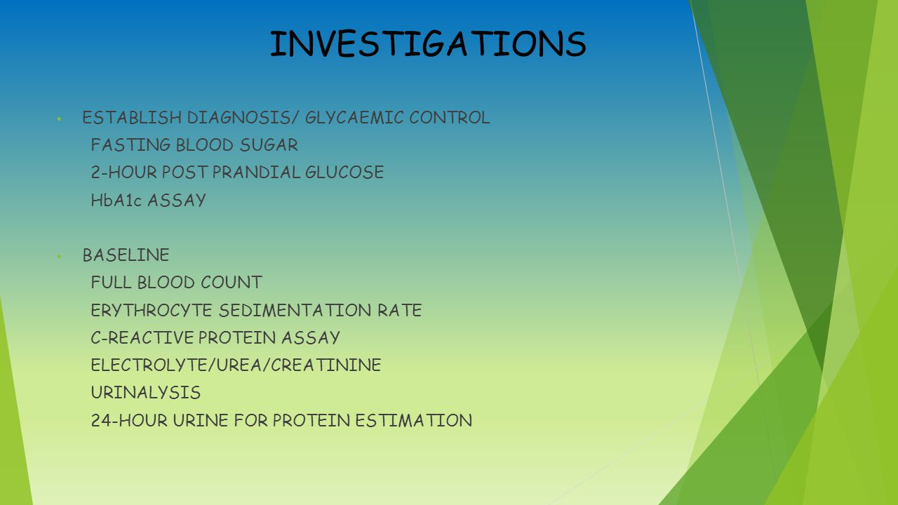 INVESTIGATIONS ESTABLISH DIAGNOSIS/ GLYCAEMIC CONTROL