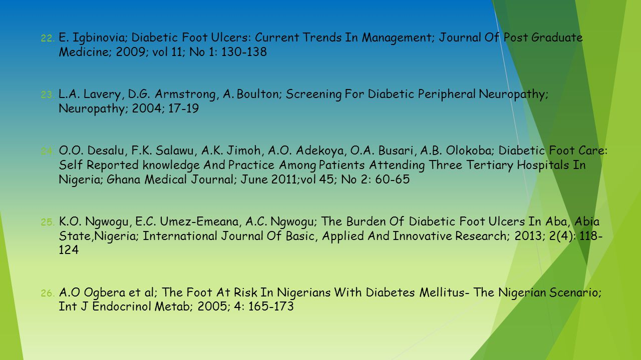 E. Igbinovia; Diabetic Foot Ulcers: Current Trends In Management; Journal Of Post Graduate Medicine; 2009; vol 11; No 1: 130-138