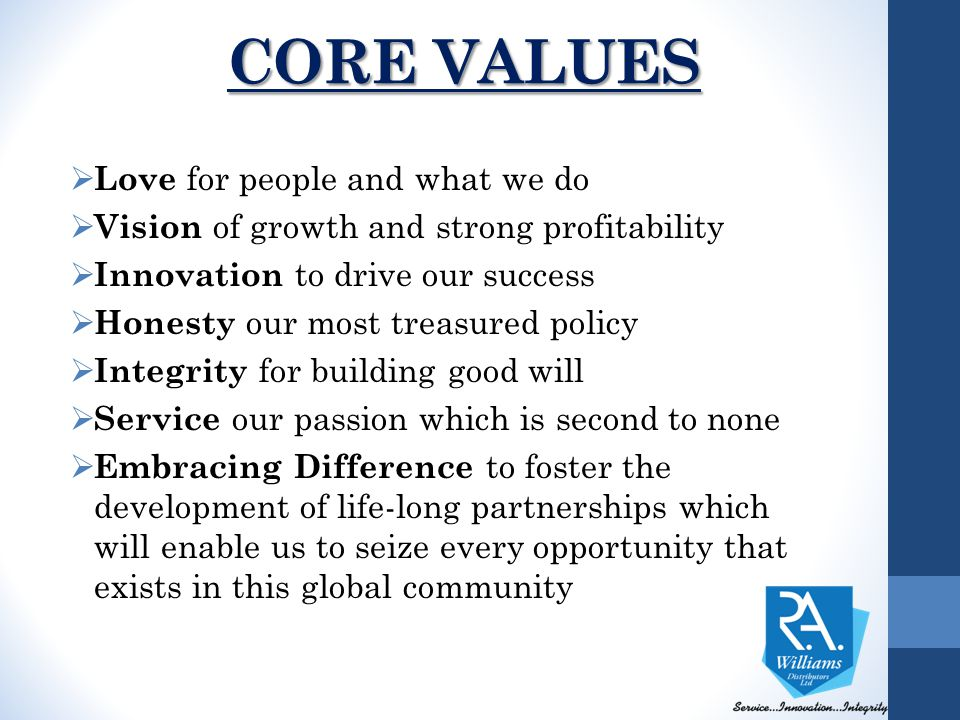 CORE VALUES Love for people and what we do