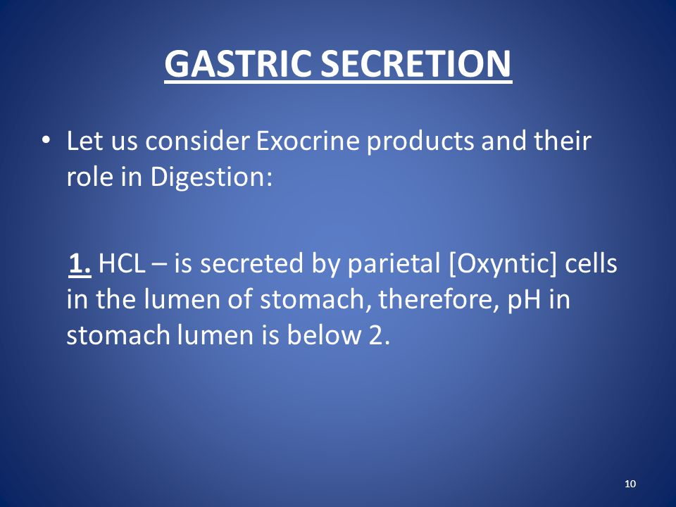 GASTRIC SECRETION Let us consider Exocrine products and their role in Digestion: