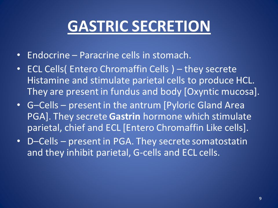 GASTRIC SECRETION Endocrine – Paracrine cells in stomach.