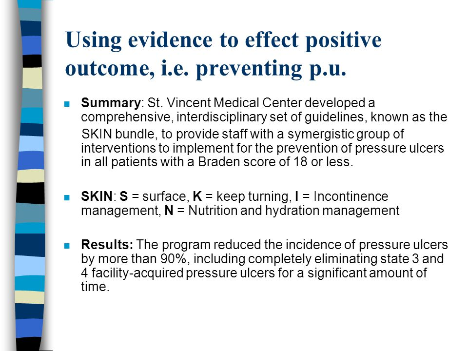 Using evidence to effect positive outcome, i.e. preventing p.u.