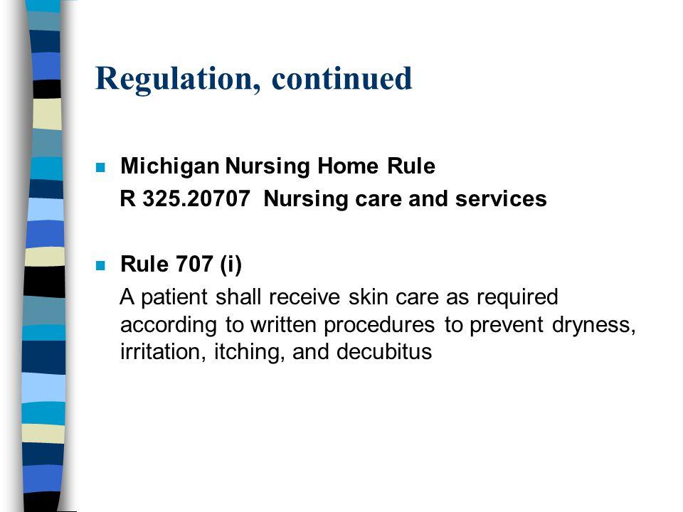 Regulation, continued Michigan Nursing Home Rule