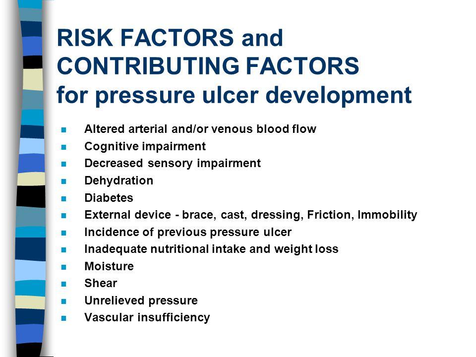 RISK FACTORS and CONTRIBUTING FACTORS for pressure ulcer development
