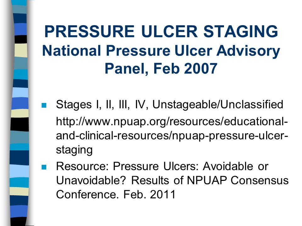 PRESSURE ULCER STAGING National Pressure Ulcer Advisory Panel, Feb 2007