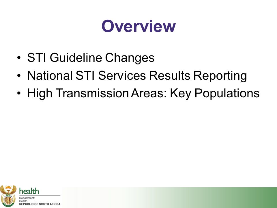 Overview STI Guideline Changes National STI Services Results Reporting