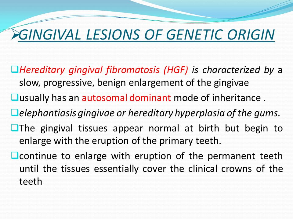 GINGIVAL LESIONS OF GENETIC ORIGIN