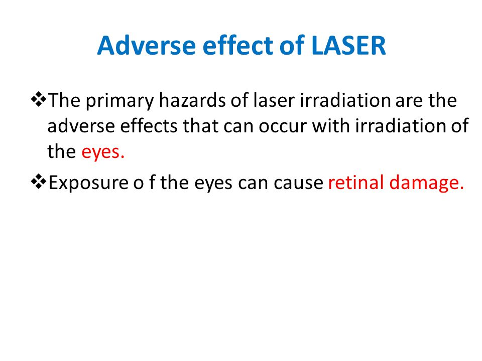 Adverse effect of LASER