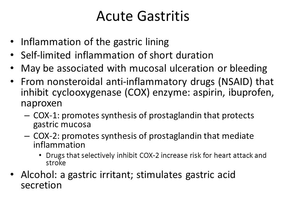Acute Gastritis Inflammation of the gastric lining