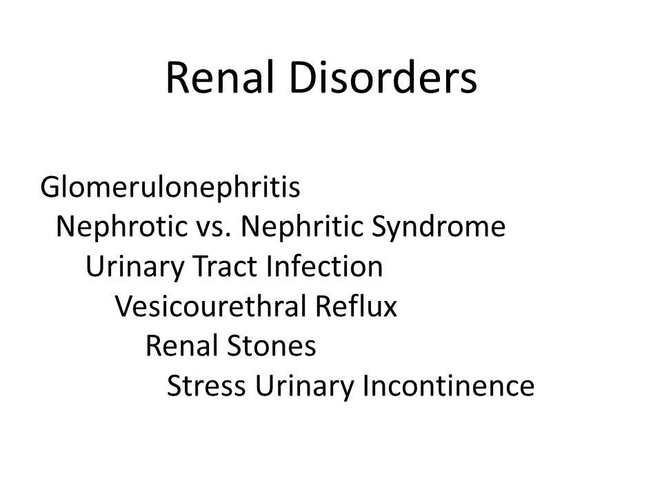 Renal Disorders Glomerulonephritis Nephrotic vs