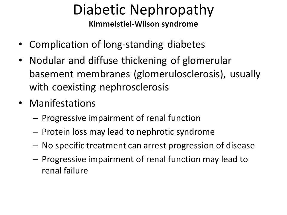 Diabetic Nephropathy Kimmelstiel-Wilson syndrome