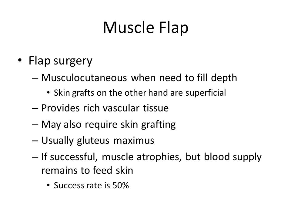 Muscle Flap Flap surgery Musculocutaneous when need to fill depth