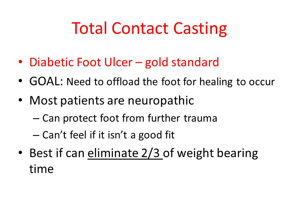 Total Contact Casting Diabetic Foot Ulcer – gold standard