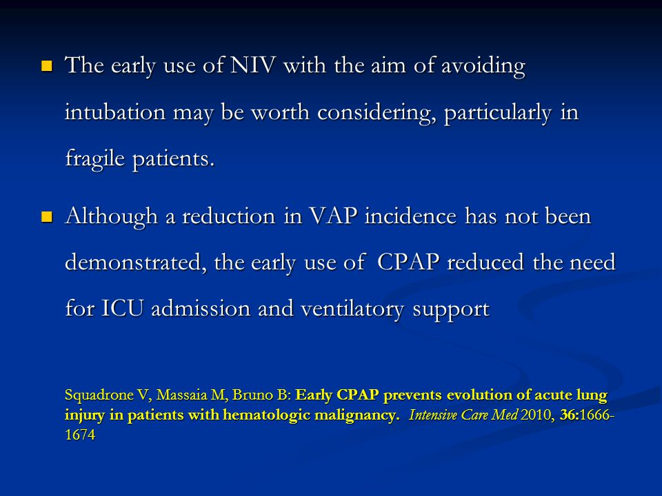 The early use of NIV with the aim of avoiding intubation may be worth considering, particularly in fragile patients.