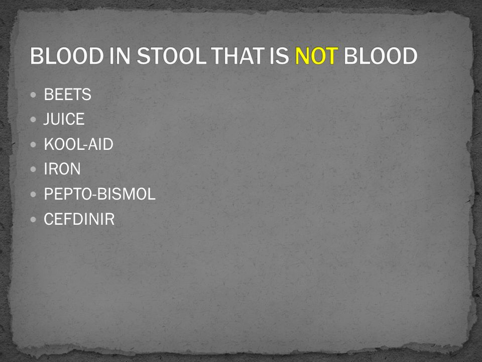 BLOOD IN STOOL THAT IS NOT BLOOD