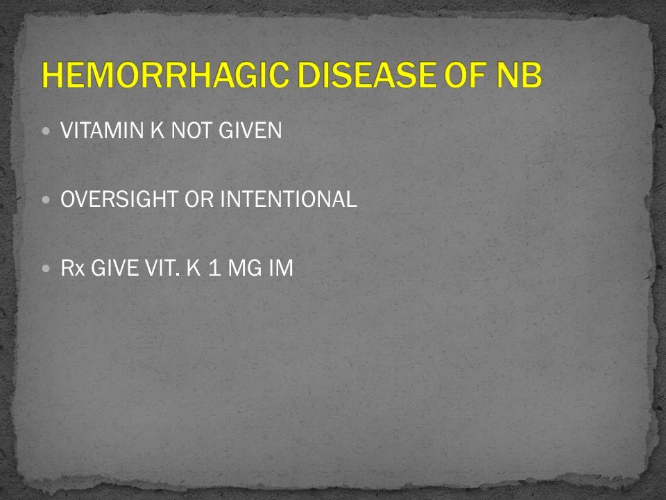 HEMORRHAGIC DISEASE OF NB