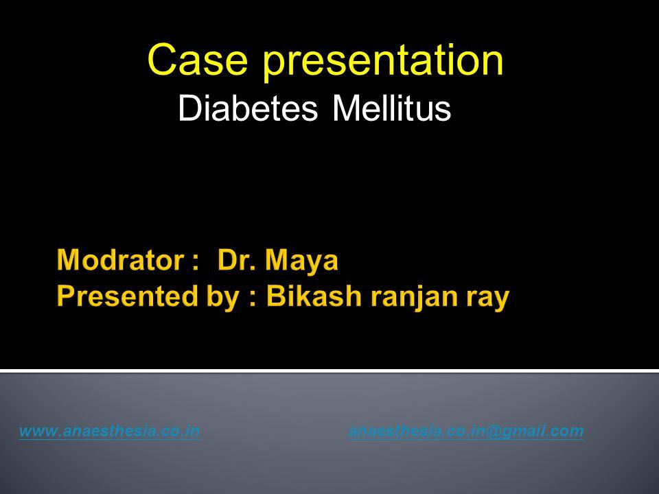 Modrator : Dr. Maya Presented by : Bikash ranjan ray