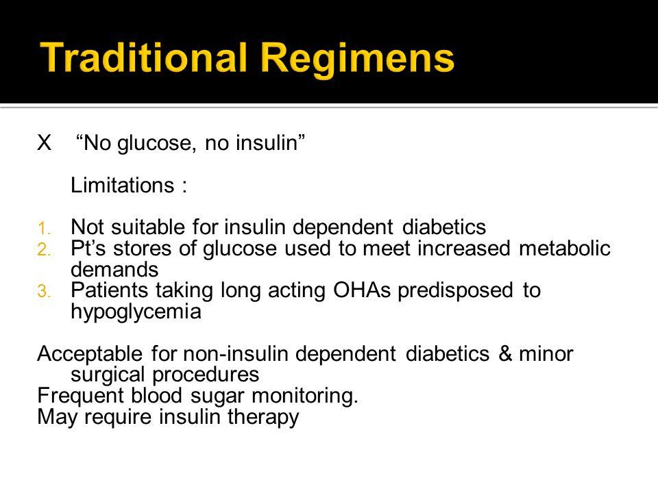 Traditional Regimens Χ No glucose, no insulin Limitations :