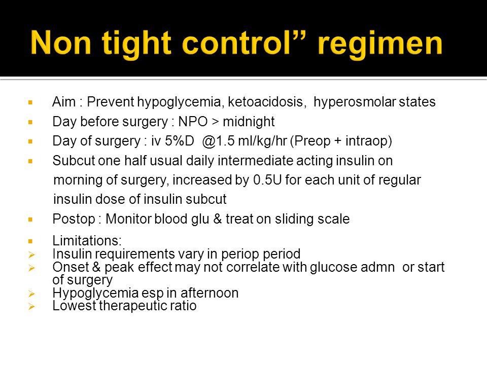 Non tight control regimen